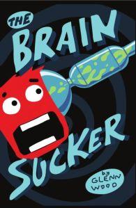 The Brain Sucker by Glenn Wood